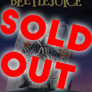 Beetlejuice – Drive-In Movie – SOLD OUT